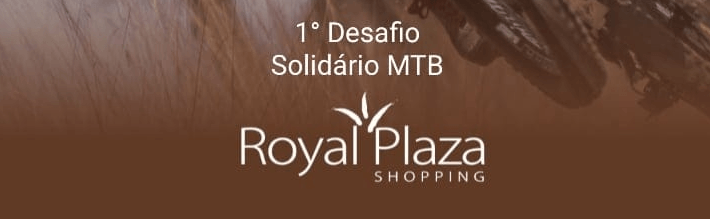1º Desafio Solidário MTB Shopping Royal Plaza